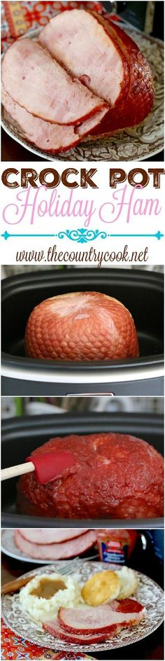 Crock Pot Holiday Ham recipe from The Country Cook. This was so simple but the glaze gave it such a pretty color and cooking in the slow cooker made it so moist! Definitely making this again!