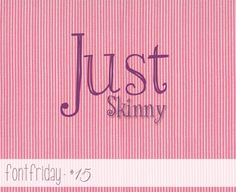 Free Font Friday - Just Skinny | Oh Everything Handmade