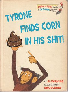 Tyrone finds corn in his shit!