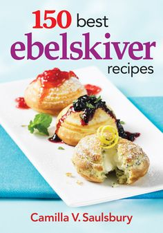 150 Best Ebelskiver Recipes  ~ Repinned by Federal Financial Group LLC