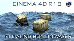 Cinema 4D Tutorial : Floating Box on Water | Cinema 4D Realistic Water S...