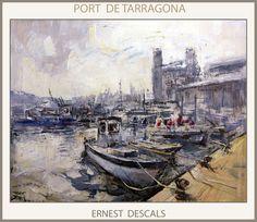 Ernest Descals.Artista Pintor: TARRAGONA-PINTURA-PORT-SERRALLO-PUERTO-PAISATGES-C...