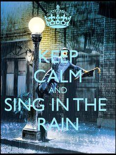 I'm singing in the rain....