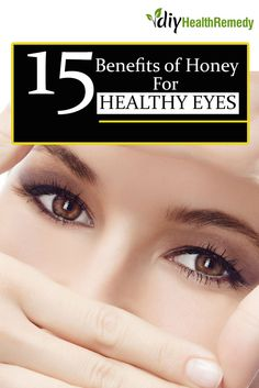 Top 15 Benefits Of Honey For Healthy Eyes