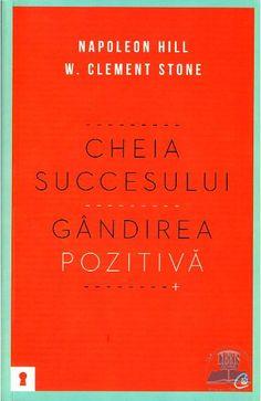 Cheia succesului: Gandirea pozitiva - Napoleon Hill, W. Napoleon Hill, Stone, Reading, Books, Shopping, Literatura, Rock, Libros, Book