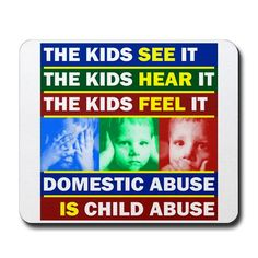 Domestic abuse is child abuse.