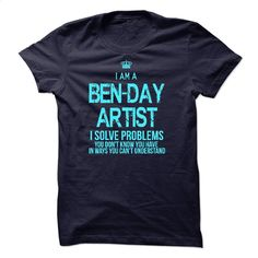 I am a Ben-Day Artist T Shirt, Hoodie, Sweatshirts - customized shirts #hoodie #style