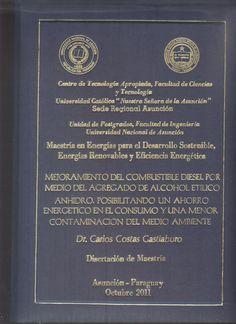 T1603 Costas Gastiaburo, Carlos. (2016) Mejoramiento del combustible diesel por medio del agregado de alcohol etílico anhidro, posibilitando un ahorro energético en el consumo y una menor contaminación del medio ambiente