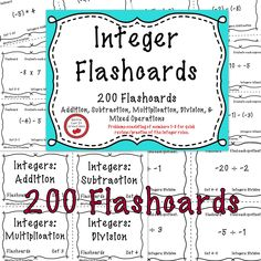 $3 Integers 5 sets of 40 cards for a total of 200 Flashcards 6.NS.C.6c 7.NS.A.1 Set 1: Add integers Set 2: Subtract integers Set 3: Multiply integers Set 4: Divide integers Set 5: Mixed operations **4 cards per page** This product is printer friendly. No clip art or heavy borders requiring lots of ink!