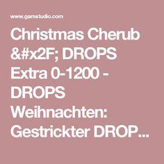 """Christmas Cherub / DROPS Extra 0-1200 - DROPS Weihnachten: Gestrickter DROPS Engel mit Krausrippen und Engel mit Lochmuster in """"Kid-Silk"""" und """"Cotton Merino"""". - Kostenlose Anleitungen von DROPS Design"""