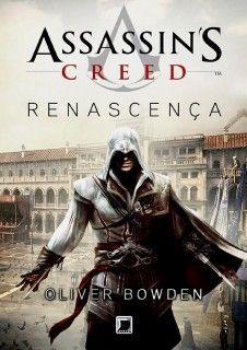 Assassin's Creed: Renascença - Assassin's Creed: Renaissance - Oliver Bowden