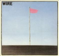 Wire   Pink Flag   1977