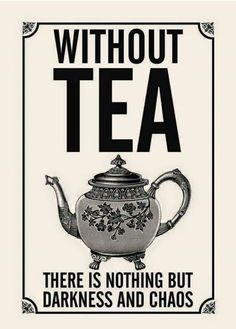 Tea quote print – vintage kitchen – tea gift for her – tea gift for him – tea lover's gift – tea quotes – retro design – typography Without tea there is nothing but darkness and chaos, tea quote print. Café Chocolate, Tee Shop, Tea And Books, Cuppa Tea, Tea Gifts, Tea Art, My Tea, Tea Recipes, High Tea