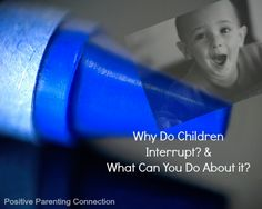 Why do #children interrupt and what to do about it #parenting #communications