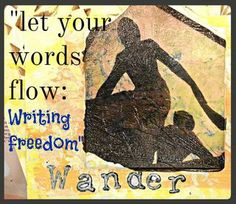 Julie Unplugged: Let Your Words Flow: Writing Freedom via Wandering Amongst the Words - Inspiration, Prompts & More for Blogging, Writing & ...