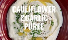 How to make cauliflower and garlic puree with olive oil and parmesan