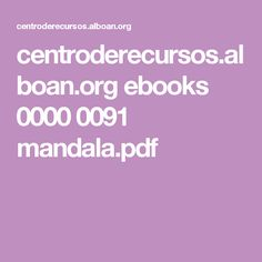 centroderecursos.alboan.org ebooks 0000 0091 mandala.pdf