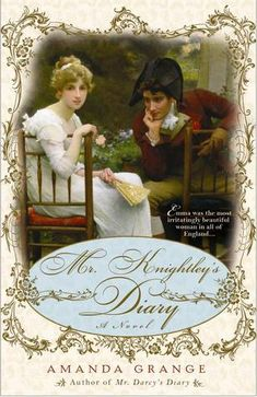 Knightleys Diary (A Jane Austen Heroes Novel) by Amanda Grange 9780425217719 I Love Books, Used Books, Books To Read, My Books, Diary Book, S Diary, Pride And Prejudice Author, Emma Woodhouse, Book Authors