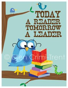 Take a look at this Blue 'Today a Reader, Tomorrow a Leader' Print by Ellen Crimi-Trent on today.I might use this for the kids reading corner :) Owl Theme Classroom, Future Classroom, Classroom Ideas, Classroom Walls, Leader In Me, Art Wall Kids, Wall Art, Playroom Art, Classroom Organization