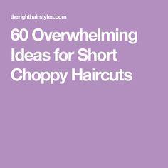 60 Overwhelming Ideas for Short Choppy Haircuts