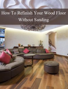 how to refinish your wood floor without sanding - it is actually a really good method.