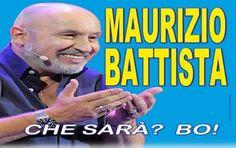 Maurizio Battista il 28 aprile a Isernia con lo spettacolo Che sarà?? Bo!!