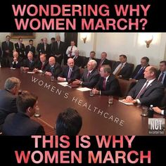 Because women NEED a seat at the table.  Stop making important decisions THAT AFFECT WOMEN without allowing women to have a voice.  MAKING AMERICA GREAT AGAIN...for the old, white men.