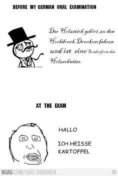 "german language...anytime someone asks me to speak german this happens to me!! #brainfreeze ""my name is potatoe."""