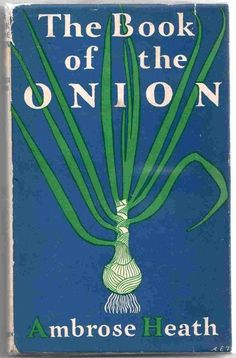The Book of the Onion, Ambrose Heath, 1947