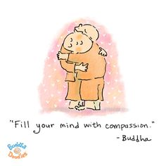 """Buddha Doodles by Molly Hahn.  """"Fill your mind with compassion."""""""