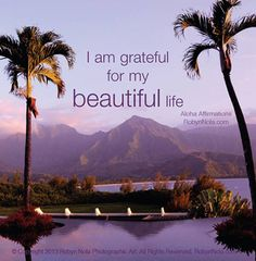 I am grateful for my beautiful life. ♥