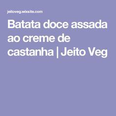 Batata doce assada ao creme de castanha | Jeito Veg