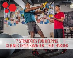 7 Strategies for Helping Clients Train Smarter - NOT HARDER