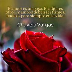 """""""El #Amor es un paso. El #Adios es otro... y ambos deben ser firmes, nada es para siempre en la #Vida"""". #ChavelaVargas #FrasesCelebres @candidman"""