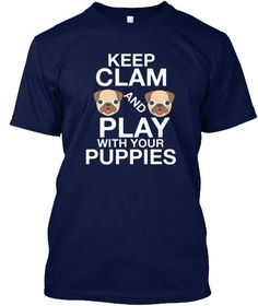 Keep Clam And Play With Your  Puppies Navy T-Shirt Front