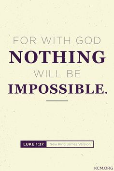 Nothing is impossible! http://www.kcm.org/