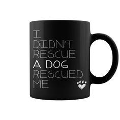 I Didn't Rescue A #Dog HOT MUG : coffee mug, papa mug, cool mugs, funny coffee mugs, coffee mug funny, mug gift, #mugs #ideas #gift #mugcoffee #coolmug