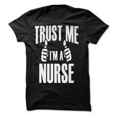 Trust Me I'm A Nurse - Tshirts & Accessori - #gray tee #pullover hoodie. CHECKOUT => https://www.sunfrog.com/Valentines/Trust-Me-Iampx27m-A-Nurse--Tshirts-amp-Accessories-funnyshirts2015-85923698-Guys.html?68278