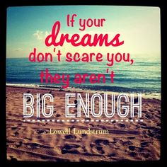 If your dreams don't scare you they aren't big enough positive daily life post uplifting Inspiring Empowering quote motivating boss babe entrepreneurs meme