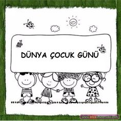 İki Afiş (Dünya Çocuk Günü) - Önce Okul Öncesi Ekibi Forum Sitesi - Biz Bu İşi Biliyoruz My Job, Child Development, Preschool Activities, Special Day, Coloring Pages, Thats Not My, Teacher, Education, Children