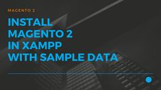 JustITHosting - Install Magento 2 in XAMPP with Sample data - local development Virtual Private Server, 2 In, Environment
