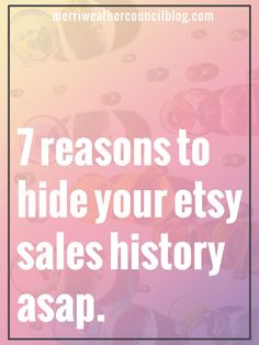 Etsy allows sellers to hide their sales history, here's why you might want to do that! | the merriweather council blog