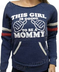 Mom to be New Mom This Girl is going to be a Mommy off the shoulder sweater by signaturetshirts, $29.95