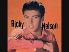 Ricky Nelson - Someday (You'll Want Me To Want You)