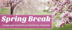 2017 Spring Break Guide: Northwest Arkansas Camps & Events for Kids |