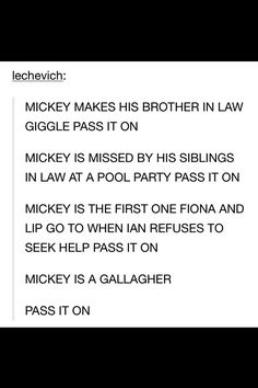 Mickey is a Gallagher