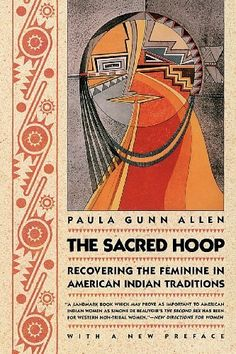 The Sacred Hoop: Recovering the Feminine in American Indian Traditions by Paula Gunn Allen