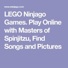 Play Online with Masters of Spinjitzu, Find Songs and Pictures Ninjago Games, Lego Ninjago, Play Online, Online Games, Masters, Songs, Pictures, Master's Degree, Photos