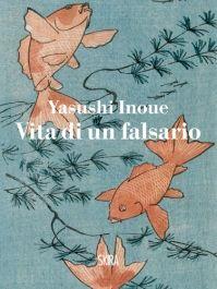 Vita di un falsario di Inoue Yasushi