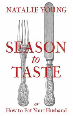 'Season To Taste', A Novel with More 'Body' | The Daily Quirk | (Image Credit: Natalie Young)